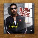 Icebeck – Bottle Water (Prod. By Ray)
