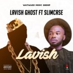 Lavish Ghost – Lavish ft. Slimcase