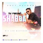 Tu Fresh – Shabba ft X Spitz