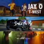 VIDEO+AUDIO : Jay O – Smile On Me ft. T West