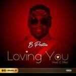 B-Positive – Loving You (Prod. C-Mart)