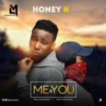 Honey K – Me & You