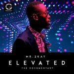 WATCH! Mr. 2Kay Shares His Elevated Story in New Visual Documentary