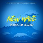 Tomex Da Legend – New Wave