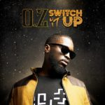 "O.Z – ""Switch It Up"" [New Song]"