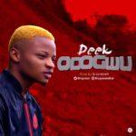 Deek – Odogwu (Prod. Braynezee)