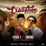 Exaltation – Patrick C ft. Samsong (Prod. By Mr. Tee)