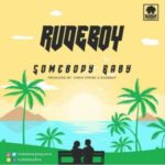 Rudeboy – Somebody Baby [New Song]