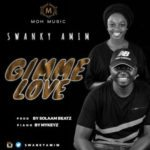 Swanky Amim – Gimme Luv (Prod By Solaam)