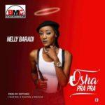 Nelly Baradi – Osha Pra Pra (Prod. By Softunez)