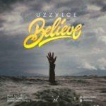 UzzyIce – Believe (Prod by C-mart)