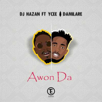 WhatsApp Image 2018 02 09 at 3.48.23 PM - Download DJ Hazan – Awon Da ft. YCEE & Damilare [New Song]