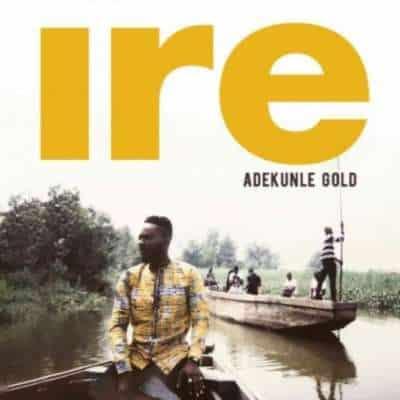 Adekunle Gold Ire