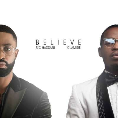 "Download Music: Ric Hassani – ""Believe"" f. Olamide [New Music]"
