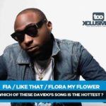 FIA/Like Dat/Flora My Flawa…Which Of These Davido's Songs Is The Hottest?