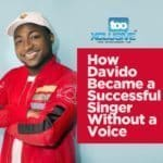 How Davido Became A Successful Singer Without A Voice