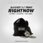 Baddest DJ Timmy – Right Now f. Wale Turner, Ice Prince, Kay Switch