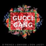 D'Prince – Gucci Gang ft. Davido & Don Jazzy [New Song]