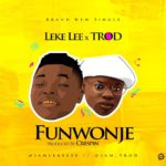 Leke Lee – FunWonJe ft. Trod (Prod. by Crespin)