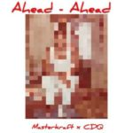 Masterkraft x CDQ – Ahead Ahead [New Song]
