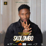 AUDIO+LYRIC VIDEO: Teego – Skolombo