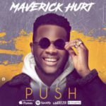 Maverick Hurt – Push