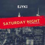VIDEO: Ejyki – Saturday Night ft. Jiffthegeneral