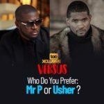 Peter Okoye (Mr. P) v Usher – Who Do You Prefer?
