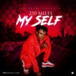 "[Song] 250Miles – ""Myself"""