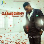 "[Song] Gabarzieny – ""Romantic Call"""