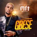 "[Song] MFT – ""Gbese"""