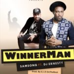 "[Song] Samsong – ""Winnerman"" f. DJ Ernesty"