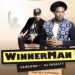 "[Song] Samsong – ""Winnerman"" f. DJ Ernesty"