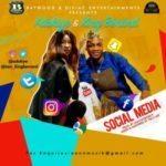 Adokiye & King Benard – Social Media [New Song]
