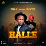 "[Song] Dica-C – ""Halle"" ft. Slowdog"
