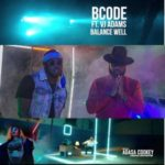 "[Video] Bcode – ""Balance Well"" f. VJ Adams"