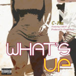 "[Song] C Flex – ""What's Up"" ft. Cheat X (Prod. By Emmashyne)"