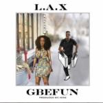 """[Song] L.A.X – """"Gbefun"""""""
