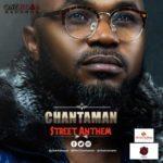 "[VIDEO] Chantaman – ""Street Anthem"""