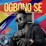 Chidokeyz – Ogbono Se [Song]