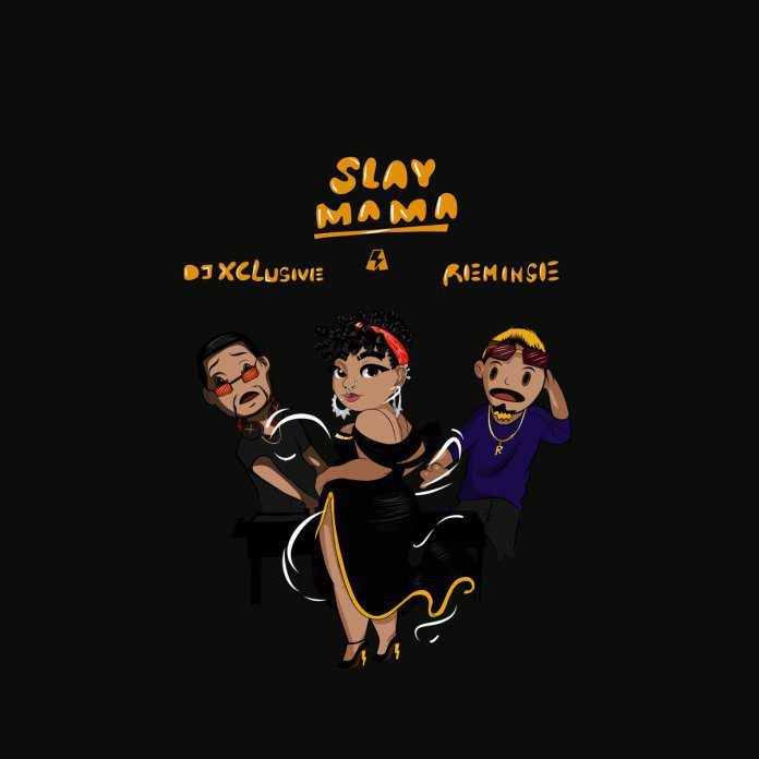 DJ Xclusive Reminisce Slay Mama