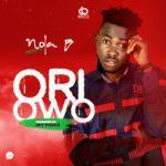 """[Song] Nola B – """"Ori Owo"""""""