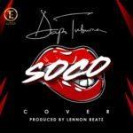 "[Song] Dapo Tuburna – ""Soco"" (Cover)"