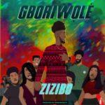 """[Song] Zizibo – """"Gboriwole"""""""