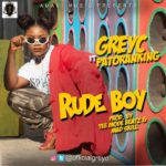 Grey C – Rude Boy ft. Patoranking [Video Premiere]