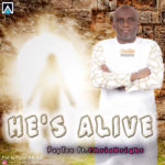 [Song] PapTee – He's Alive f. ChrisBright