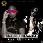 "[Song] O'gy – ""Give Me A Nod"" ft. PJ & IB"