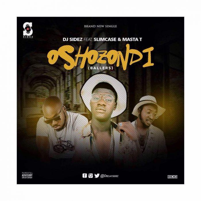 DJ Sidez Oshozondi Slimcase & Masta T
