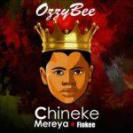 """[Song] Ozzybee – """"Chineke Mereya"""" ft. Fiokee"""