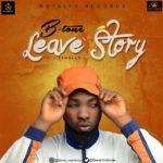 "[Audio] + [Video] B-Tone – ""Leave Story"""